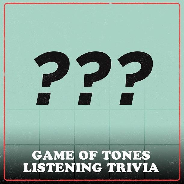 Game Of Tones (Listening Trivia)