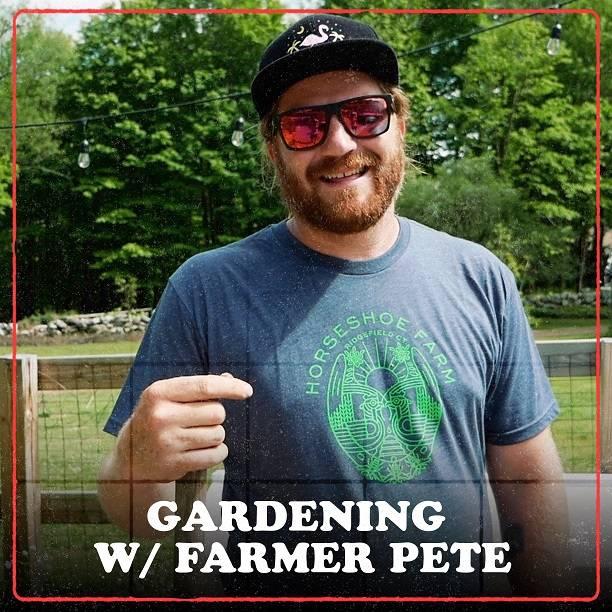 Gardening w/ Farmer Pete